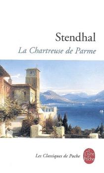 La chartreuse de Parme - Stendhal