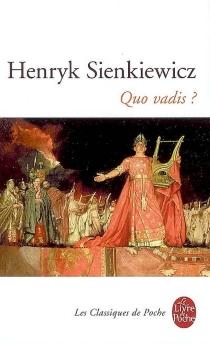 Quo vadis ? : roman des temps néroniens - HenrykSienkiewicz