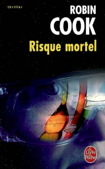 Risque mortel - Robin Cook
