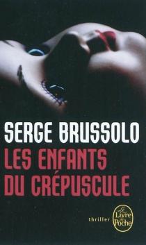 Les enfants du crépuscule - SergeBrussolo