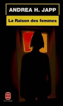 La raison des femmes - Andrea H.Japp