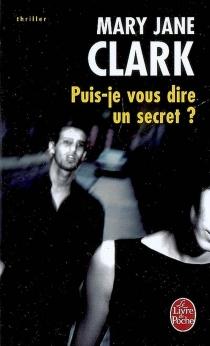 Puis-je vous dire un secret ? - Mary JaneClark
