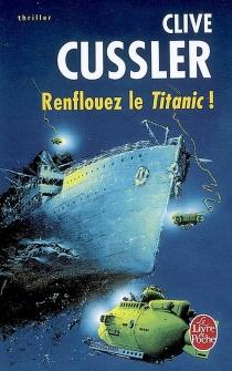 Renflouez le Titanic ! - CliveCussler