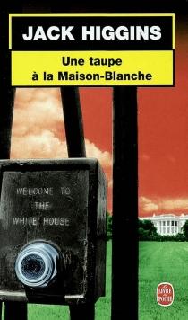 Une taupe à la Maison Blanche - JackHiggins