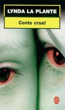 Conte cruel - LyndaLa Plante