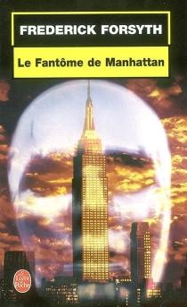 Le fantôme de Manhattan - FrederickForsyth