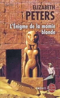 L'énigme de la momie blonde - ElizabethPeters