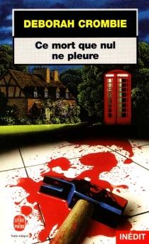 Ce mort que nul ne pleure - DeborahCrombie