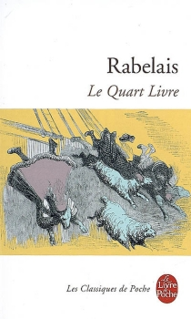 Le quart livre : édition critique sur le texte des éditions publiées en 1548 à Lyon par Pierre de Tours en 1552 à Paris par Michel Fezandat - FrançoisRabelais
