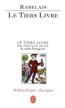 Le tiers livre : édition critique sur le texte publié en 1552 à Paris par Michel Fezandat - FrançoisRabelais