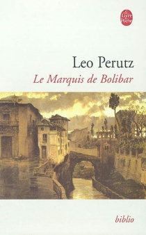 Le marquis de Bolibar - LeoPerutz