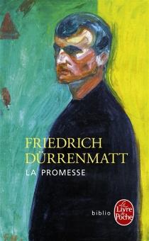 La promesse : requiem pour le roman policier - FriedrichDürrenmatt