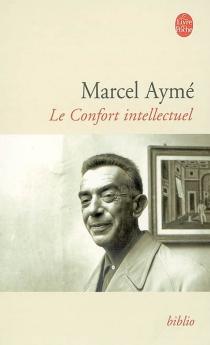 Le confort intellectuel - MarcelAymé