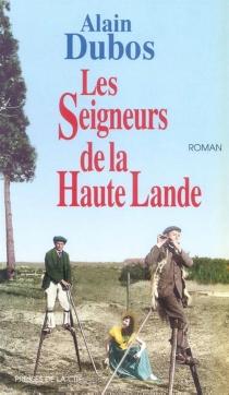 Les seigneurs de la haute lande - AlainDubos
