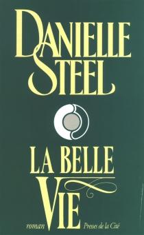 La belle vie - DanielleSteel