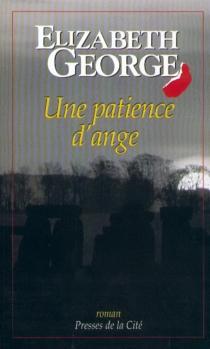 Une patience d'ange - ElizabethGeorge