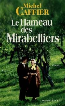 Le hameau des mirabelliers - MichelCaffier
