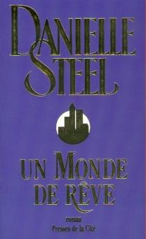 Un monde de rêve - DanielleSteel