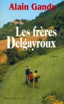 Les frères Delgayroux - AlainGandy