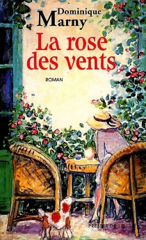 La Rose des Vents - Dominique Marny