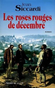 Les roses rouges de décembre - JeanSiccardi