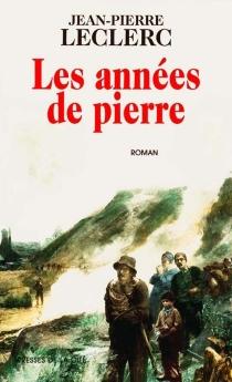 Les années de pierre - Jean-PierreLeclerc
