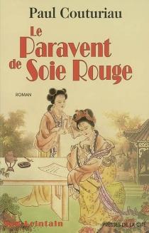 Le paravent de soie rouge - PaulCouturiau