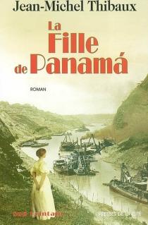 La fille de Panama - Jean-MichelThibaux