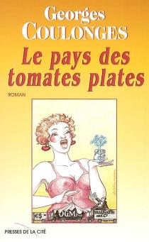 Le pays des tomates plates - GeorgesCoulonges