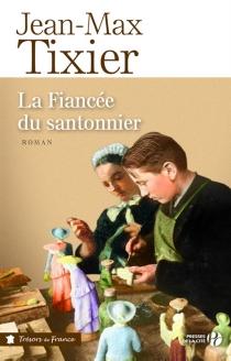 La fiancée du santonnier - Jean-MaxTixier