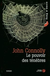 Le pouvoir des ténèbres - JohnConnolly