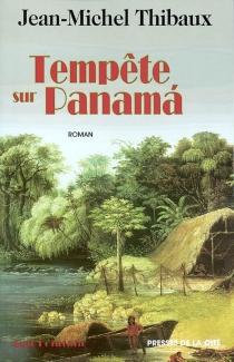 Tempête sur Panama - Jean-MichelThibaux