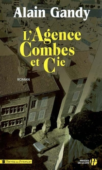 L'agence Combes et compagnie - Alain Gandy