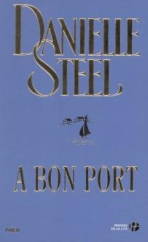 A bon port - DanielleSteel