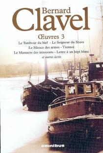 Bernard Clavel| Oeuvres | Volume 3 - BernardClavel