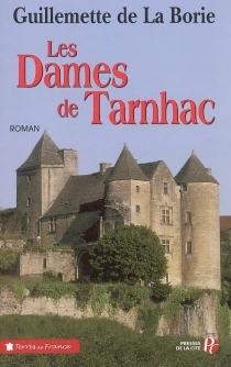 Les dames de Tarnhac - Guillemette deLa Borie