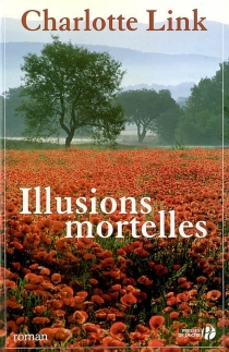 Illusions mortelles - Charlotte Link