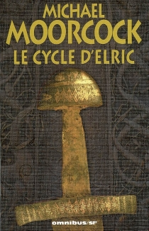 Le cycle d'Elric - Michael Moorcock