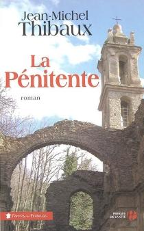 La pénitente - Jean-MichelThibaux