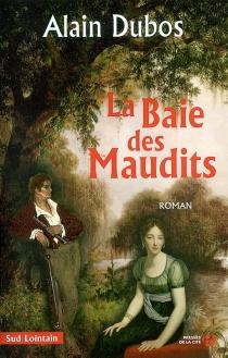 La baie des maudits - AlainDubos