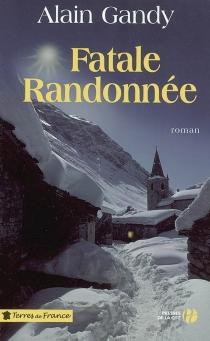 Fatale randonnée - AlainGandy