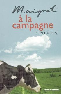 Maigret à la campagne - GeorgesSimenon