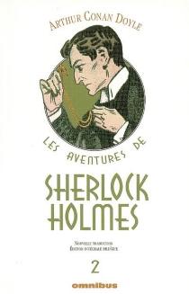Les aventures de Sherlock Holmes | Volume 2 - Arthur ConanDoyle