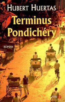 Terminus Pondichéry - HubertHuertas