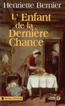 L'enfant de la dernière chance - HenrietteBernier