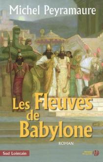 Les fleuves de Babylone - MichelPeyramaure