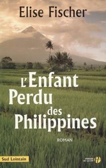 L'enfant perdu des Philippines - EliseFischer