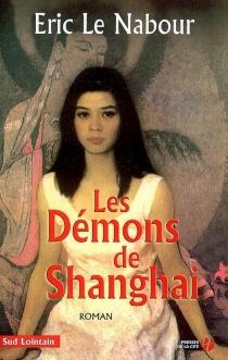 Les démons de Shanghai - ÉricLe Nabour
