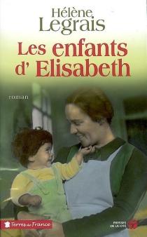 Les enfants d'Elisabeth - HélèneLegrais