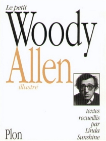 Le petit Woody Allen illustré - Woody Allen